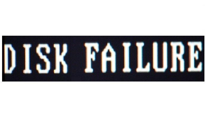 DISK FAILURE